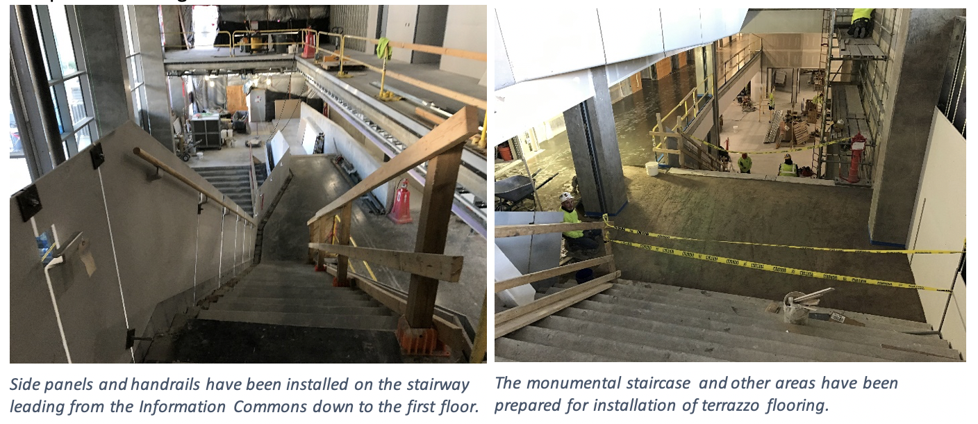 The left photo displays side panels and handrails that have been installed on the stairway leading from the Information Commons down the first floor. The right photo shows the monumental staircase and other areas that are prepared for installation of terrazzo flooring.