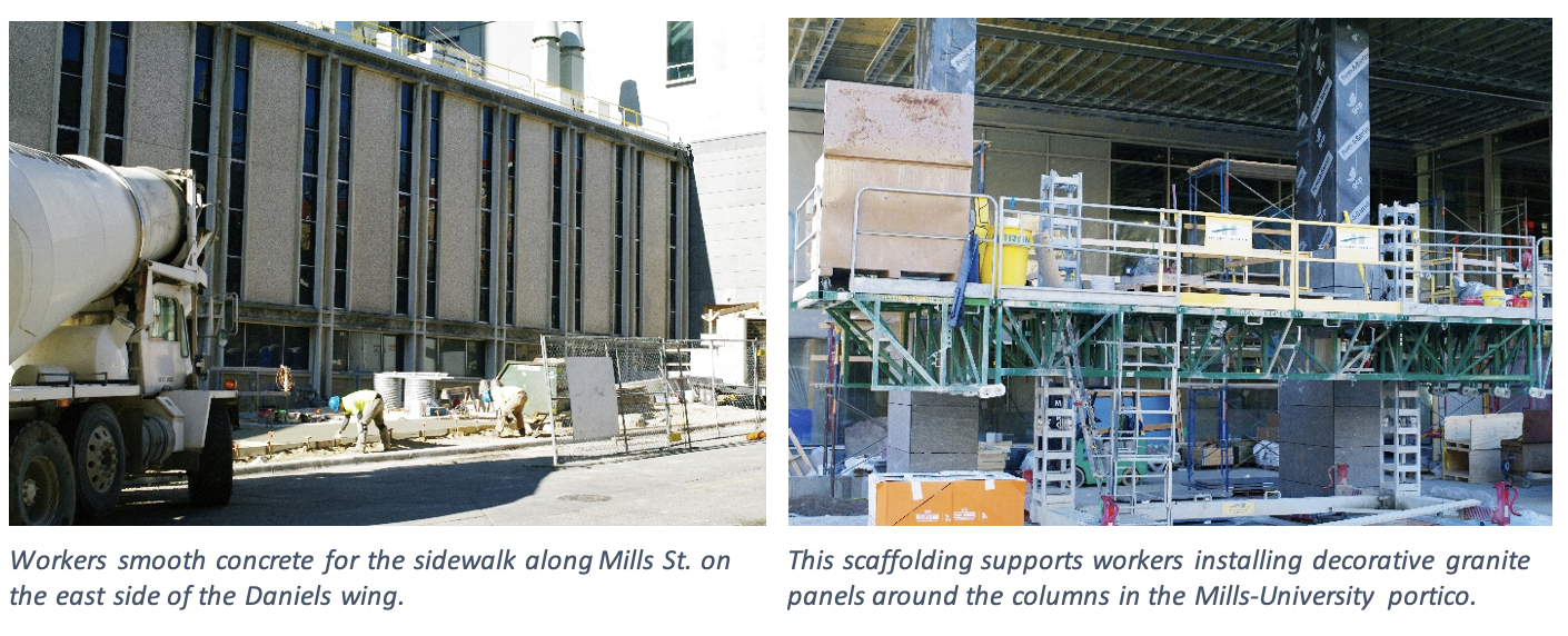 In the left image, workers smooth concrete for the sidewalk along Mills St. on the east side of the Daniels wing. In the righthand image, scaffolding supports workings installing decorative granite panels around the columns in the Mills-University portico.