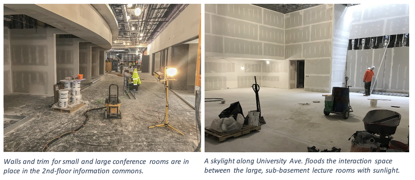On the left, walls and trim for small and large conference rooms are in place in the 2nd-floor information commons. On the right, a skylight along University Ave. floods the interaction space between the large, sub-basement lecture rooms with sunlight.