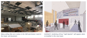 Left image shows the ceiling tiles being installed in 360-seat lecture room. Right image shows an architect's rendering of a light installation in the new tower.
